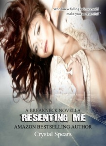 resenting me