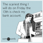 friday-the-13th-broke-funny-ecard-DXP