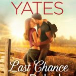 Review: Last Chance Rebel by Maisey Yates