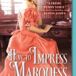 Review: How to Impress a Marquess by Susanna Ives
